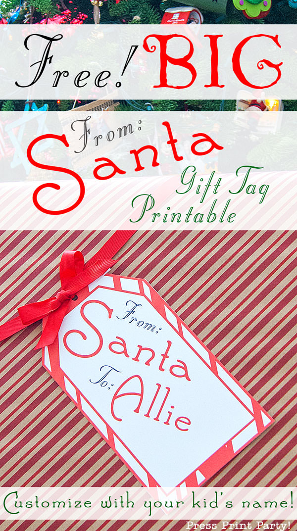 """Christmas tag. Free printable Big """"From Santa"""" Gift Tag Printable - Customize with your Child's Name. By Press Print Party!"""