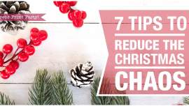 7 tips to reduce the Christmas Chaos - by Press Print Party!