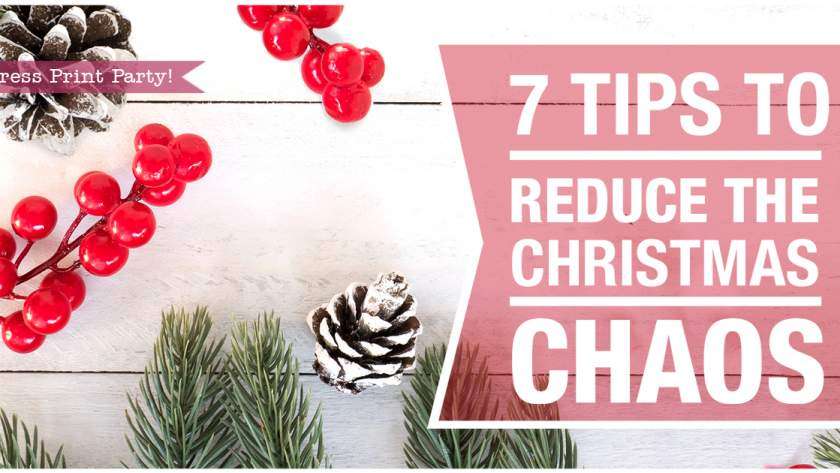 7 Tips to Reduce the Christmas Chaos