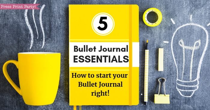 5 Bullet Journal Essentials. How to start your bullet journal right - Press Print Party!