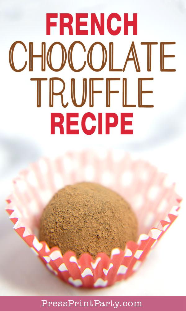 French Chocolate Truffles recipe - How to make chocolate truffles - Press Print Party!