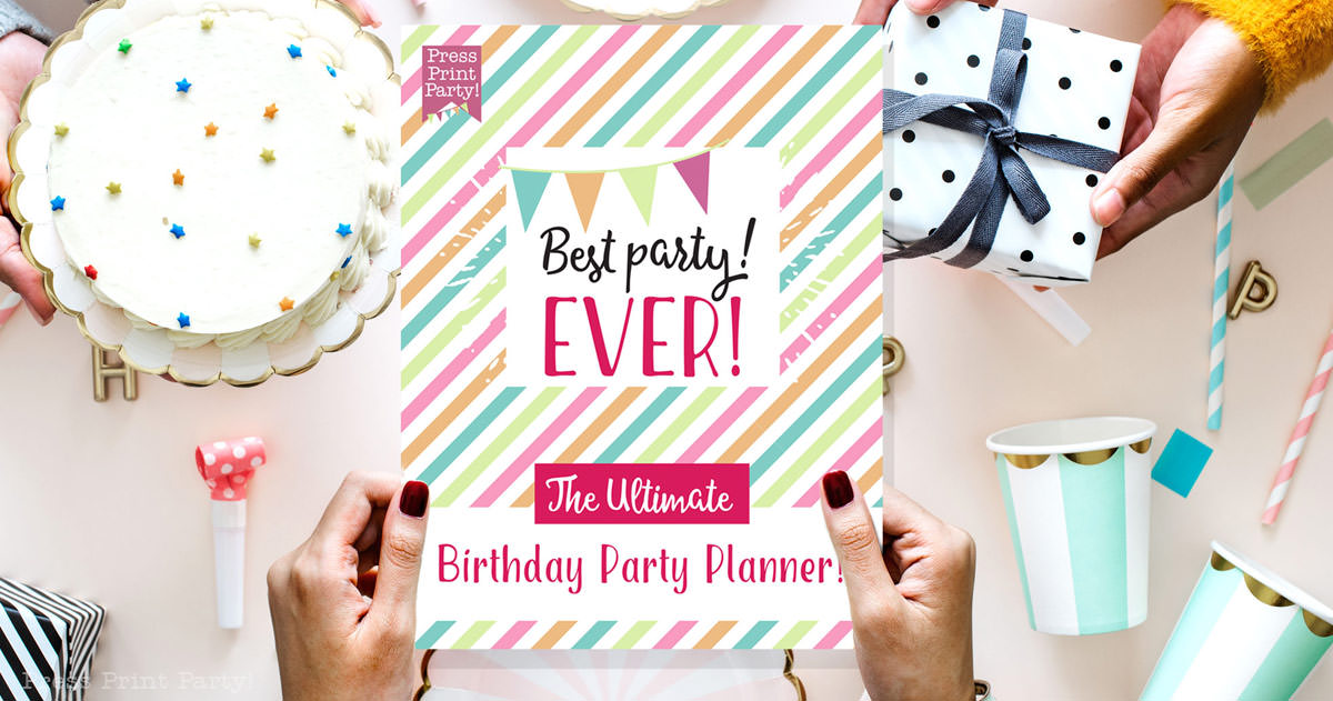 birthday party planner and checklist for the best party ever. event planner. Press Print Party