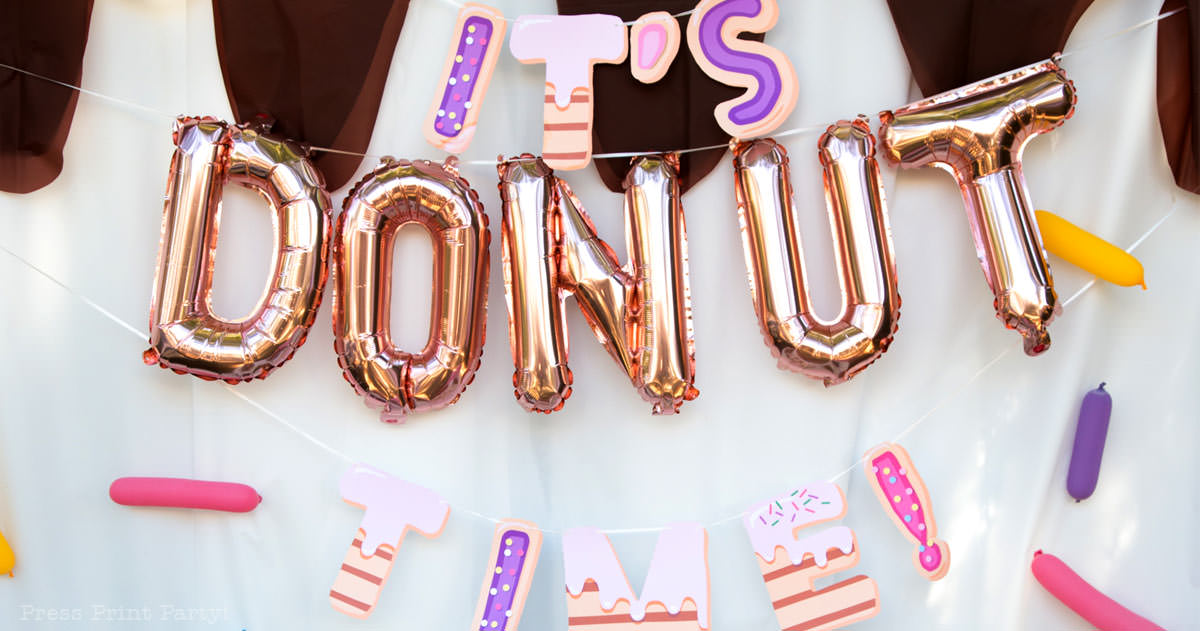 donut party ideas birthday party theme. it's donut time banner with letter balloons and donut letters. Press print Party!