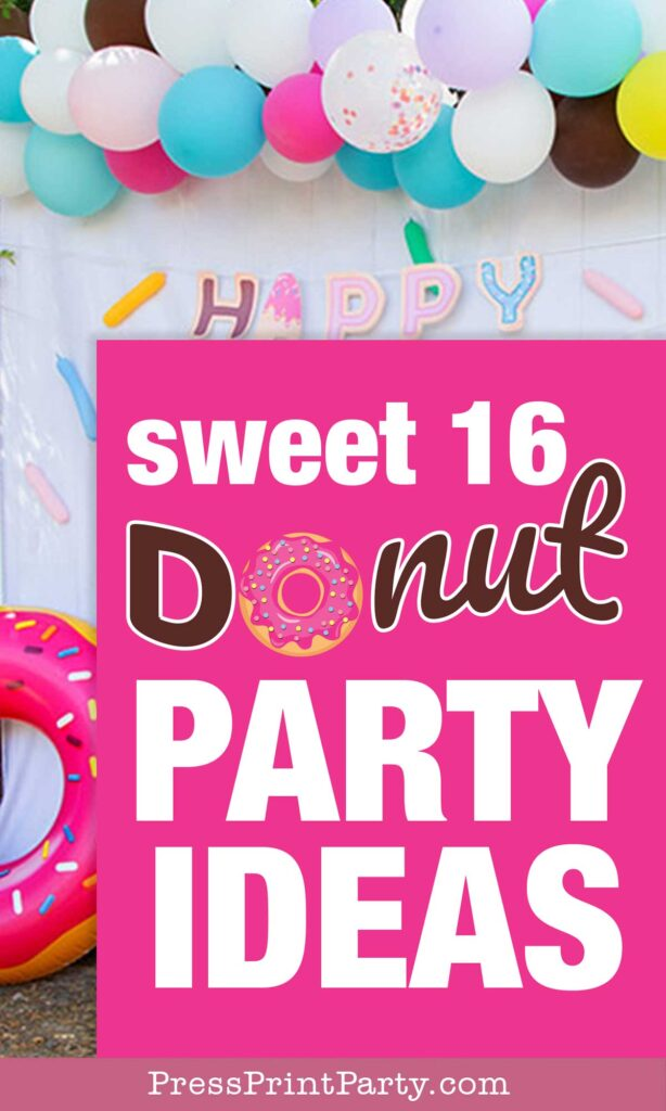 sweet 16 donut party ideas one ultimate birthday party theme - Press Print Party!