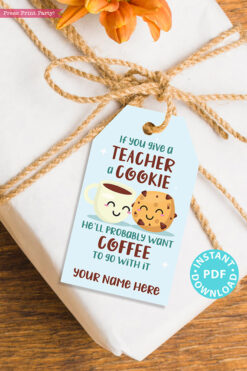 "EDITABLE Teacher Appreciation Gift Tags Printable for Cookies /Coffee ""If you give a teacher a cookie he'll want a cookie"", INSTANT DOWNLOAD blue tag"