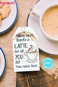 "EDITABLE Teacher Appreciation Gift Tags Printable, Thank You Coffee Card Gift for Teacher, ""Thanks a Latte for all you do!"" INSTANT DOWNLOAD"