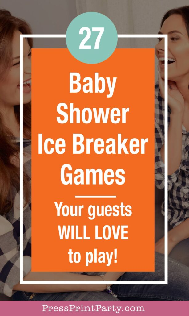 27 awesome baby shower ice breaker games to get your guests talking. Baby shower games ideas. Press Print Party!