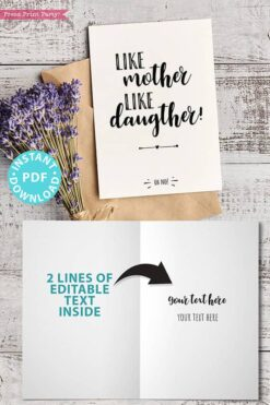 "FUNNY Mother's Day Card Printable, 5x7"", Mom card, Like mother like daughter - Oh no!, From Daughter, Editable Text Inside, INSTANT DOWNLOAD Press Print Party"