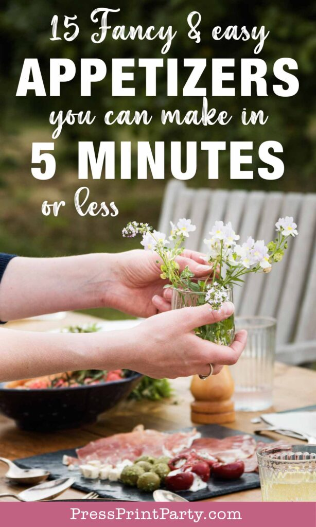 15 fancy and easy appetizers you can make in 5 minutes or less - quick appetizers. Press Print Party!